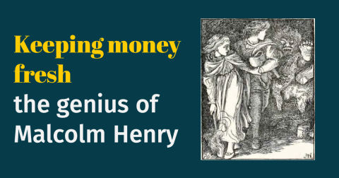 Keeping Money Fresh - The Genius of Malcolm Henry
