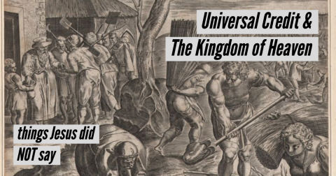 The Kingdom of Heaven and Universal Credit