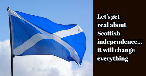 Let's Get Real About Scottish Independence